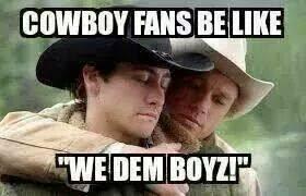 Cowboys Fans Be Like Meme - 22 meme internet cowboy fans be like we dem boyz wedemboyz