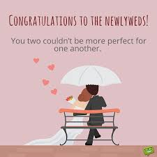 wedding wishes for childhood friend you two couldn t be more for one another congratulations