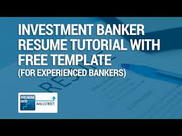 Sample Investment Banking Resume by Investment Banker Resume Tutorial With Free Template For