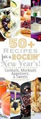 New Year S Eve Dinner Ideas 50 Recipes For A Rockin U0027 New Year U0027s Eve Cocktails Mocktails