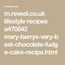 mary berry very best chocolate fudge cake as seen on great