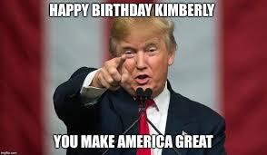 Kimberly Meme - donald trump birthday imgflip
