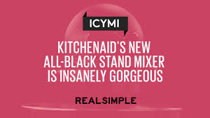 kitchenaid u0027s new all black stand mixer is insanely gorgeous real