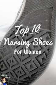 Most Comfortable Shoes For Male Nurses 16 Best Nursing Shoes Images On Pinterest Nurse Shoes Nurse