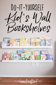 diy wall mounted kid u0027s bookshelves our handcrafted life
