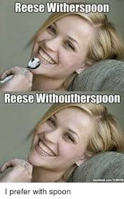 Reeses Meme - 25 best memes about reese witherspoon reese withoutherspoon