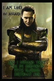 Thor Birthday Meme - 0444002567e377acc64c811c7421322f loki demands that you be loki