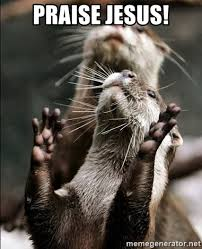 Praise Jesus Meme - praise jesus hallelujah otter meme generator