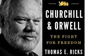 thomas ricks u0027 churchill and orwell