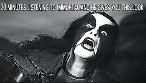 Immortal Meme - immortal black metal band tumblr