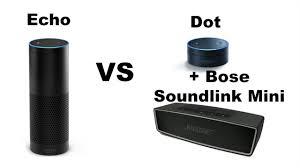amazon echo vs amazon dot bose soundlink mini part 1 of 2