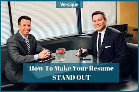 resume stand out how to make your resume stand out versique
