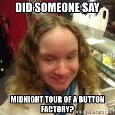 Dildo Factory Meme - did someone say dildo did someone say girl meme generator