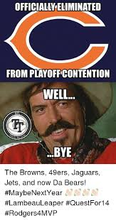 Da Bears Meme - officiallyeliminated from playoff contention well nf bye the browns