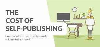 How Much Does It Cost How Much Does It Cost To Self Publish A Book