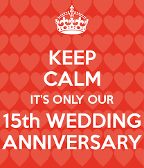 15 wedding anniversary keep calm it s only our 15th wedding anniversary poster sabje