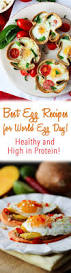 best egg recipes for world egg day egg recipes and healthy recipes