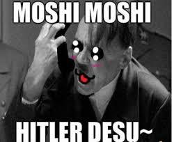Moshi Moshi Meme - freakelitex on twitter moshi moshi hitler desu http t co