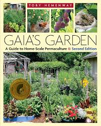 gaia u0027s garden a guide to home scale permaculture 2nd edition