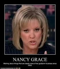 Nancy Grace Meme - nancy s bitch ass has no grace nancygrace note what a joke of a