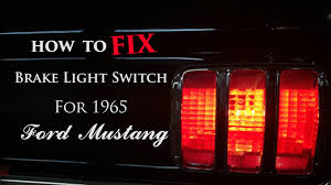 how to fix 1965 ford mustang brake light switch youtube