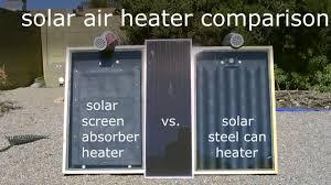 solar air heater comparison steel can heater vs screen solar air heater comparison steel can heater vs screen absorber heater temp tests youtube