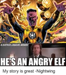 Angry Elf Meme - ojusticeleague memes he s an angry elf my story is great nightwing