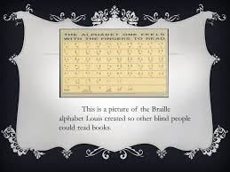 Alphabet Blind Louis Braille The Boy Who Invented Books For The Blind Ppt Download
