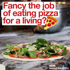 wait what getting paid to eat pizza bbc radio bristol