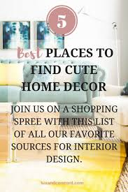 Home Design E Decor Shopping The 15 Best Places To Find Cute Home Decor Lux U0026 Concord A