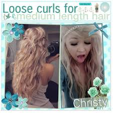 how to get soft curls in medium length hair loose curls for medium length hair polyvore