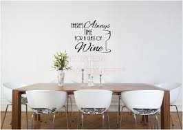 there s always time for a glass of wine kitchen vinyl wall decals there s always time for a glass of wine kitchen vinyl wall decals quotes sayings lettering letters