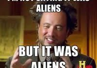 Ancient Aliens Meme Guy - ideal ancient aliens meme guy 17 best images about ancient aliens on