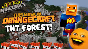 annoying orange let s play minecraft tnt forest
