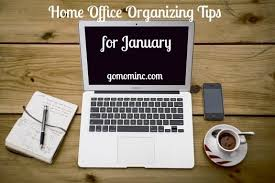 home office organizing tips for january go mom