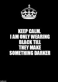 Make A Keep Calm Meme - keep calm and carry on black meme imgflip