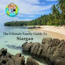 Things To Do In The Ultimate Family Guide The Ultimate Travel Guide To Siargao Journey Of A Nomadic Family