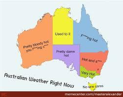 Australian Meme - australian weather by masteralexander meme center