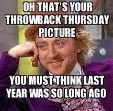 Throwback Thursday Meme - image 552895 throwback thursday know your meme