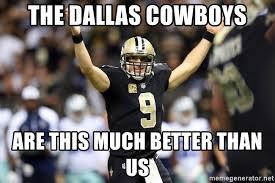Cowboys Saints Meme - the dallas cowboys are this much better than us saints vs