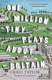 one million tiny plays about britain craig bloomsbury