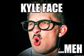 kyle face meh fbc meme quickmeme
