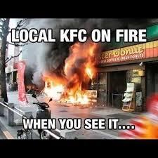 Fire Meme - kfc on fire funny meme