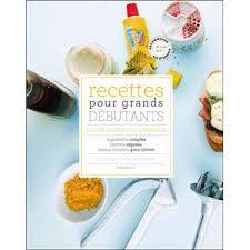 livre de cuisine pour d utant cuisine pour grands débutants ou petits fainéants broché