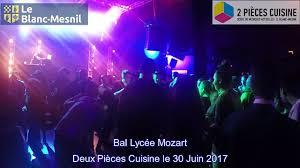 deux pi鐵es cuisine blanc mesnil bal du lycée mozart au deux pièces cuisine le 30 juin 2017 vidéo