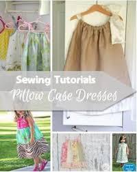 pillowcase dress from 3 fat quarters pillowcase dress tutorials