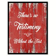there s no testimony without the test inspirational quote saying there s no testimony without the test inspirational quote saying gift ideas home decor wall art
