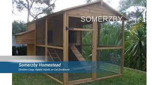 chicken coops by somerzby homestead chicken coop youtube