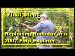 radiator for 2007 ford explorer steps replacing radiator in a 2007 ford explorer