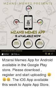 Memes App Android - mzansi memes presents loading lol loading loa mzansi memes app is